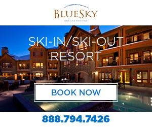 BlueSky Breckenridge : Ski-in/Ski-out resort.