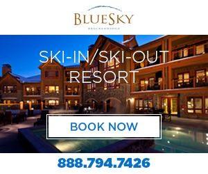 BlueSky Breckenridge : Ski-in/Ski-out resort.